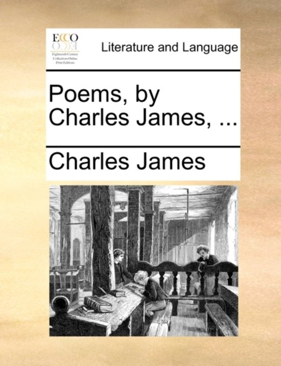 Poems, by Charles James, ...