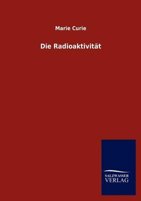 Die Radioaktivit t