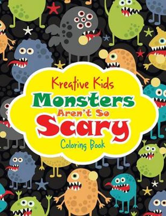Monsters Aren't So Scary Coloring Book