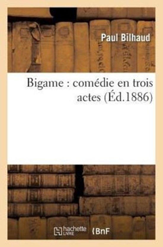 Bigame, Com die En Trois Actes