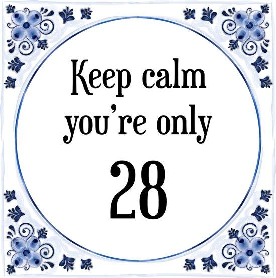 28 jaar verjaardag bol.| Verjaardag Tegeltje met Spreuk (28 jaar: Keep calm you  28 jaar verjaardag