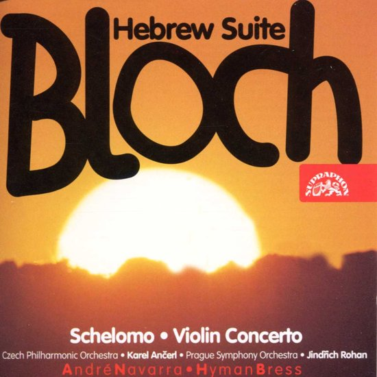 Bloch: Hebrew Suite, Schelomo, etc / Navarra, Bress
