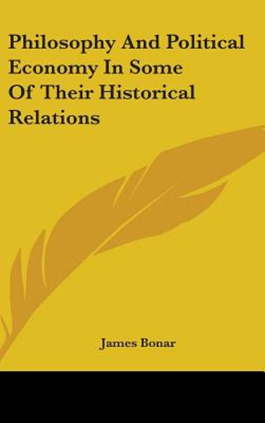 Philosophy and Political Economy in Some of Their Historical Relations