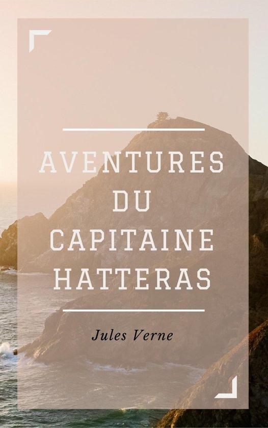 Aventures du Capitaine Hatteras (Annotée)