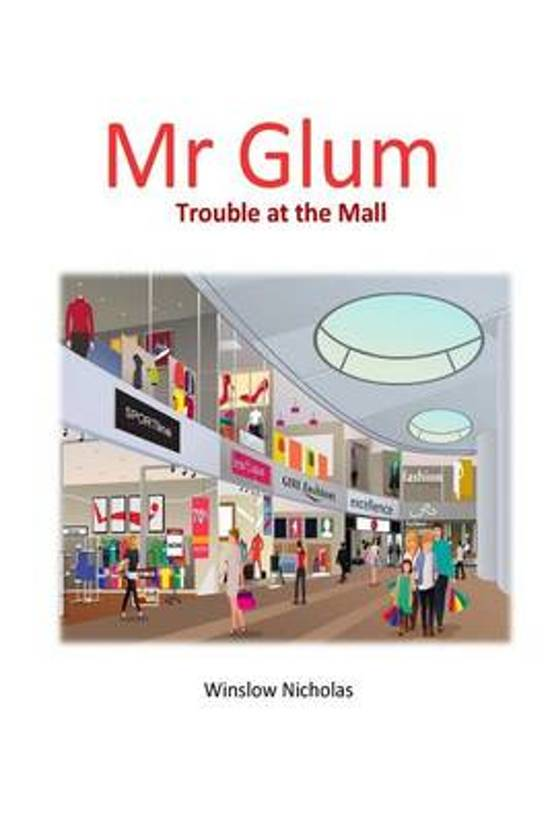 MR Glum (Trouble at the Mall)