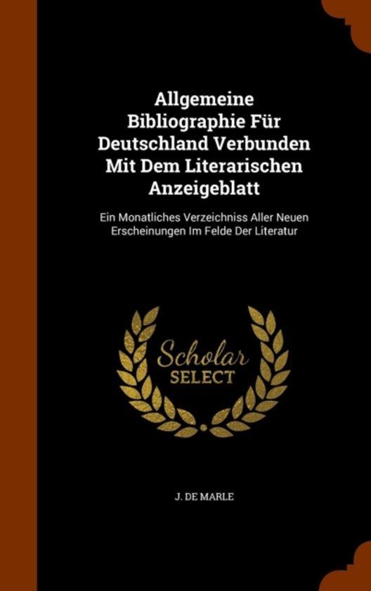 Allgemeine Bibliographie Fur Deutschland Verbunden Mit Dem Literarischen Anzeigeblatt
