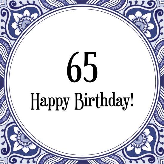 Verjaardag Tegeltje Met Spreuk 65 Jaar Happy Birthday 65 Cadeau Verpakking Plakhanger