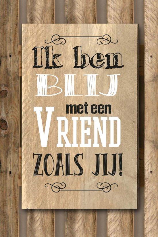 Tekstbord steigerhout 30x19cm Ik ben blij met een vriend zoals jij ...