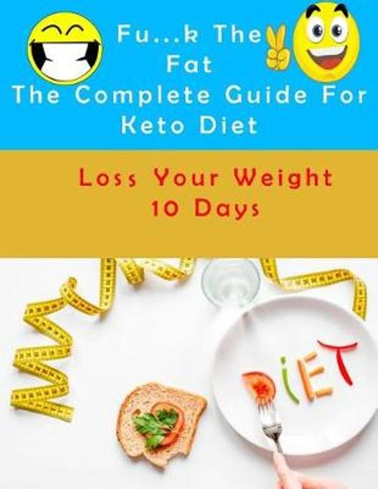 Fu?.K the Fat the Complete Guide for Keto Diet