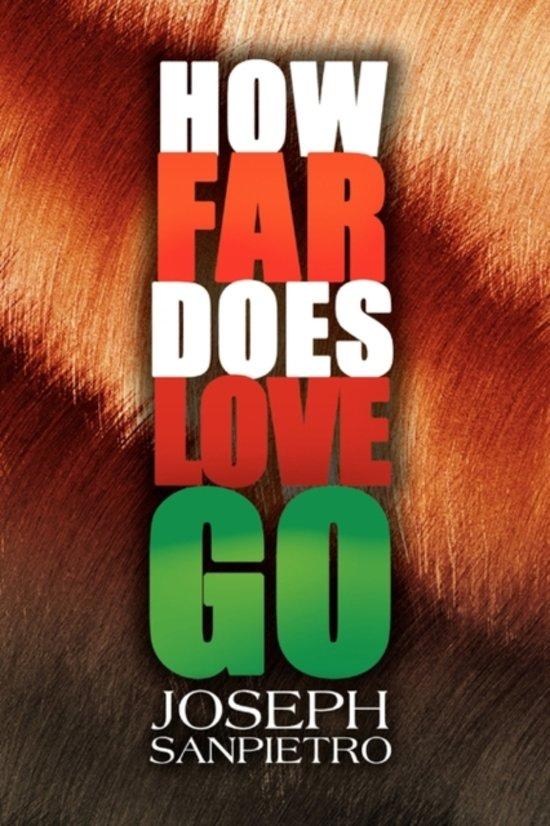 How Far Does Love Go