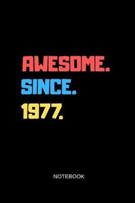 Awesome Since 1977 Notebook