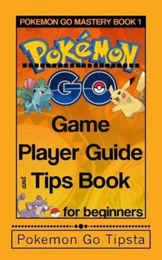 Pokemon Go Game Player Guide and Tips Book