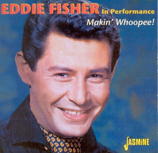 Eddie Fisher In Performance: Makin' Whoopee