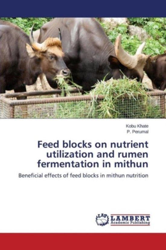 Feed Blocks on Nutrient Utilization and Rumen Fermentation in Mithun