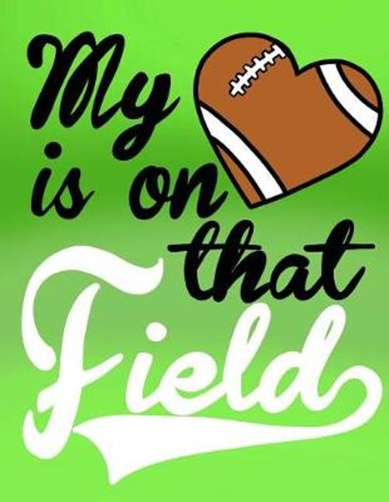 My Heart Is on That Field; Gifts for Football Moms; Football Mom Notebook