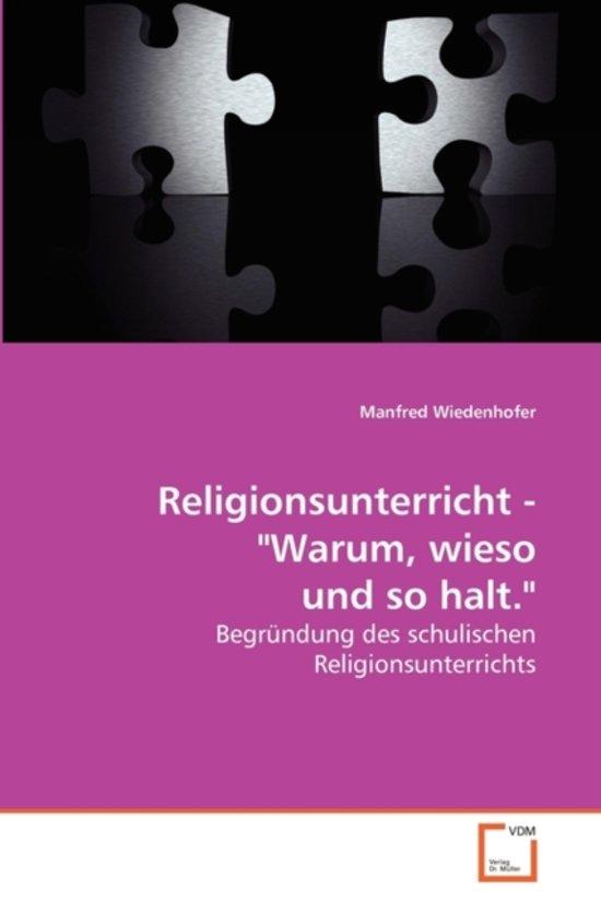 Religionsunterricht - Warum, Wieso Und So Halt.