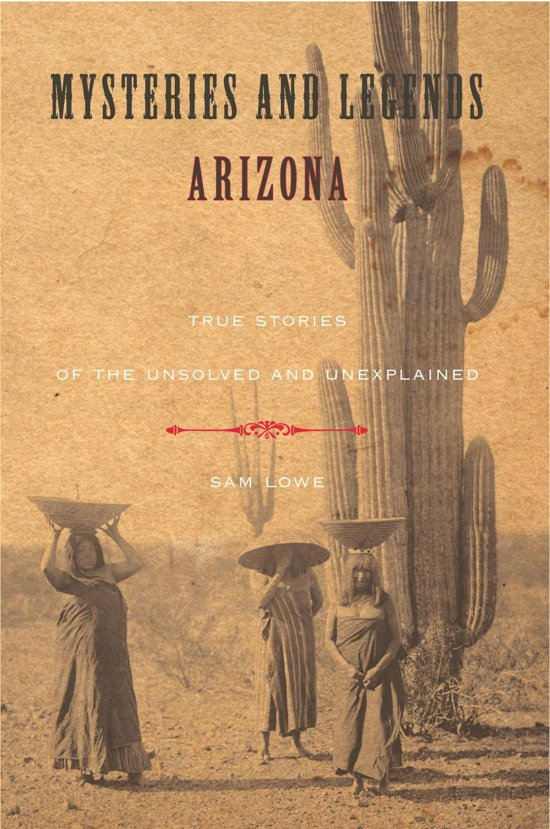 Mysteries and Legends of Arizona