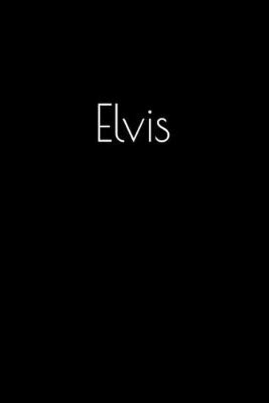 Elvis: Notebook / Journal / Diary - 6 x 9 inches (15,24 x 22,86 cm), 150 pages. Personalized for Elvis.