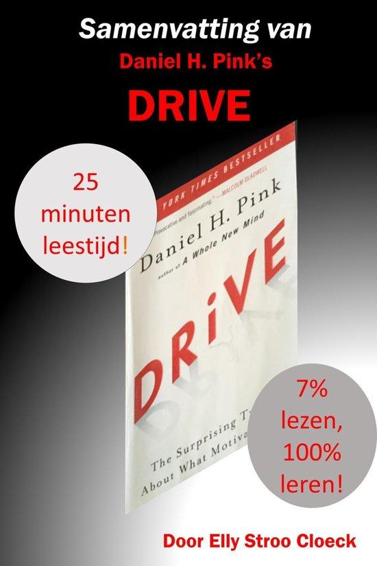 De Motivatie Collectie - Samenvatting van Daniel H. Pink's Drive