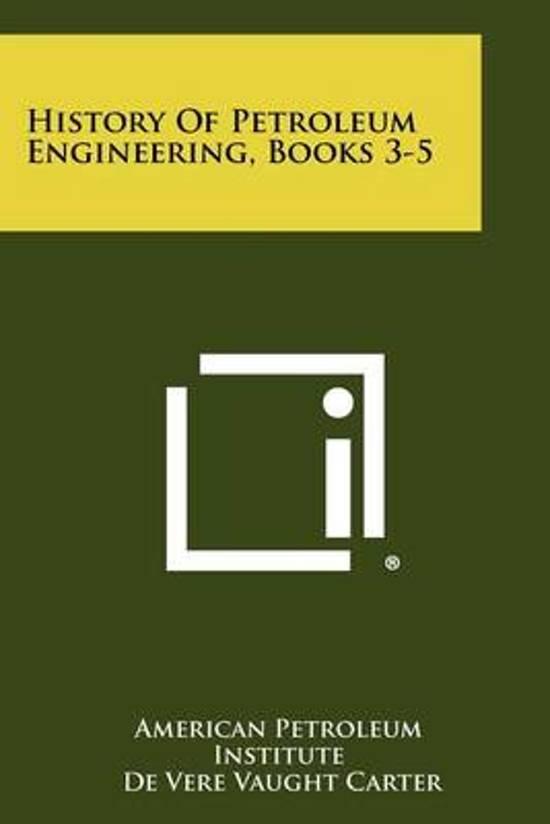 History of Petroleum Engineering, Books 3-5