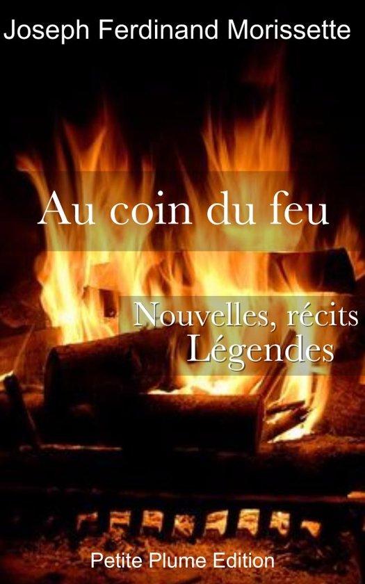 Au coin du feu - Nouvelles, récits et légendes