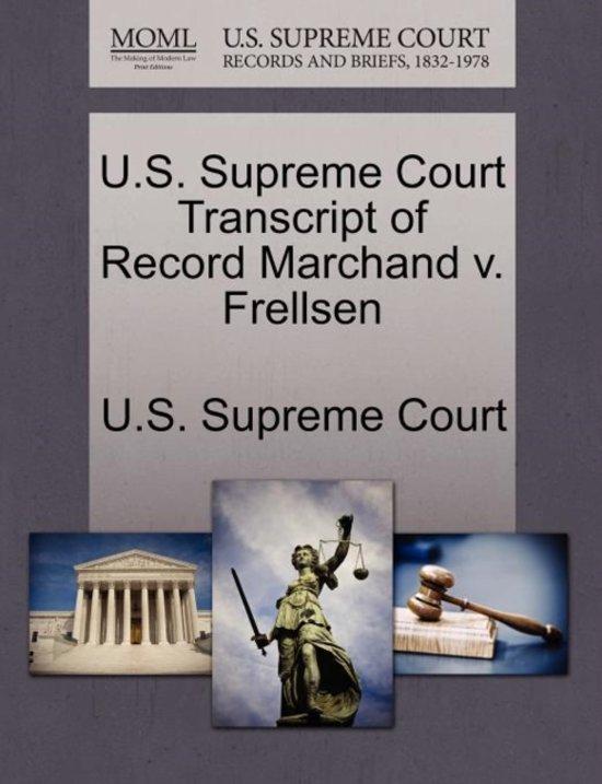 U.S. Supreme Court Transcript of Record Marchand V. Frellsen