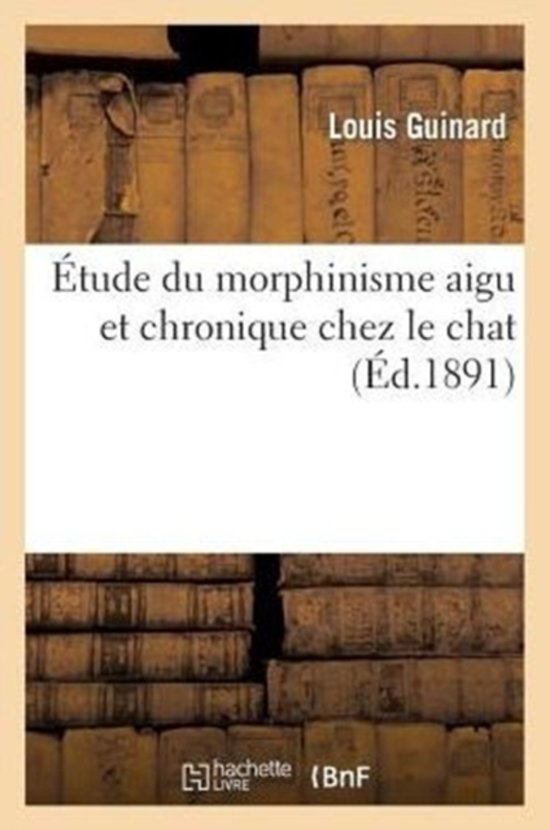 �tude Du Morphinisme Aigu Et Chronique Chez Le Chat