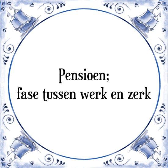Tegeltje Met Spreuk Afscheid Collega Pensioen Fase Tussen Werk En Zerk Cadeau Verpakking Plakhanger