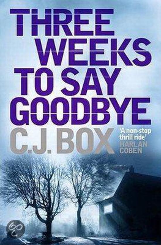 Bolcom Three Weeks To Say Goodbye Cj Box 9781848873186 Boeken