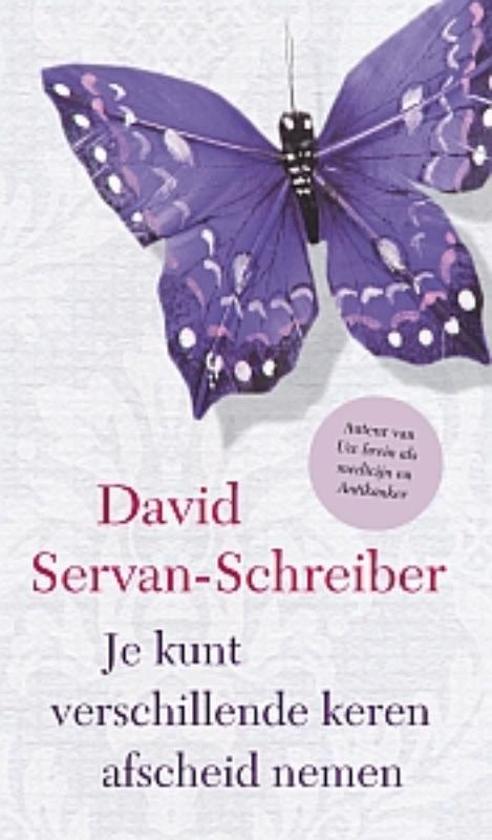 Boek cover Je kunt verschillende keren afscheid nemen van David Servan-Schreiber (Hardcover)