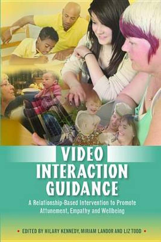 Video Interaction Guidance: A Relationship-Based Intervention to Promote Attunement, Empathy and Wellbeing