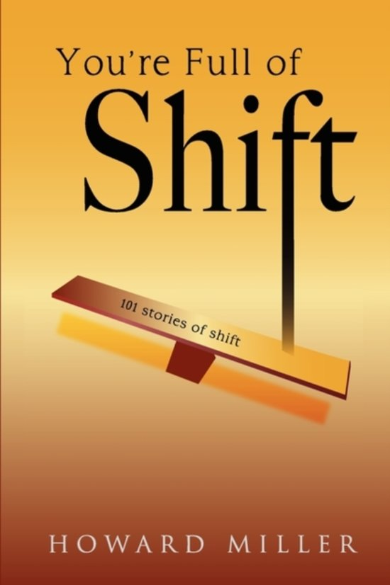 You're Full of Shift