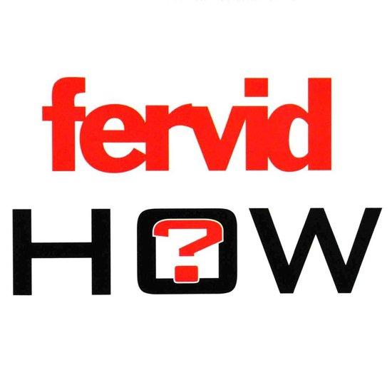 How - Fervid