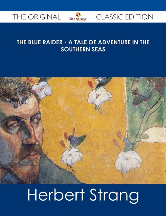 The Blue Raider - A Tale of Adventure in the Southern Seas - The Original Classic Edition