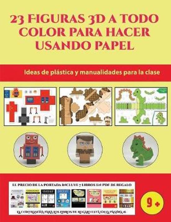 Ideas de pl stica y manualidades para la clase (23 Figuras 3D a todo color para hacer usando papel)