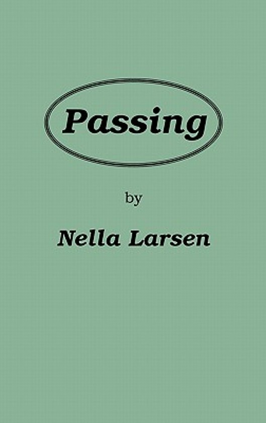 sexual and racial tension in nella larsens book passing In 1929, nella larsen wrote passing, a novel that delves into the lives of two african-american women living in segregated society passing portrays the reunion of two childhood friends, clare kendry and irene westover the relationship between irene and clare is at first one of fascination, as the two.