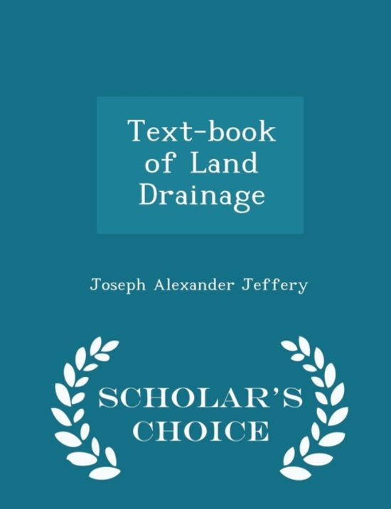 Text-Book of Land Drainage - Scholar's Choice Edition