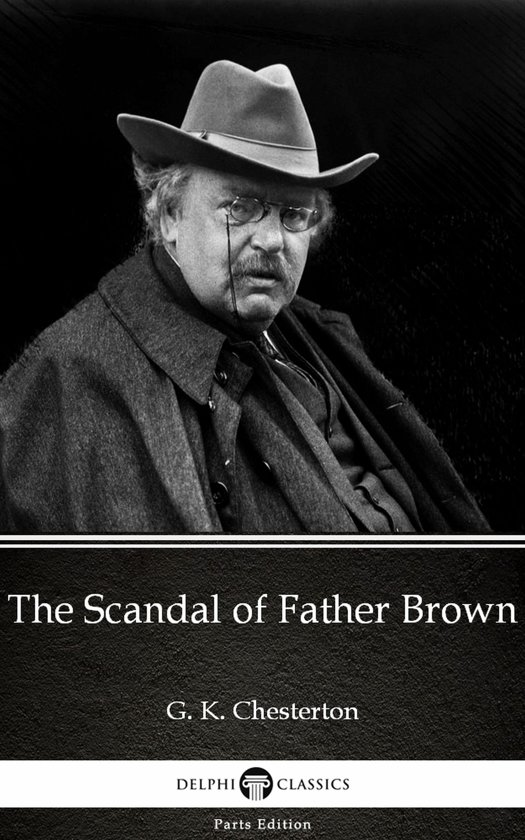 The Scandal of Father Brown by G. K. Chesterton (Illustrated)
