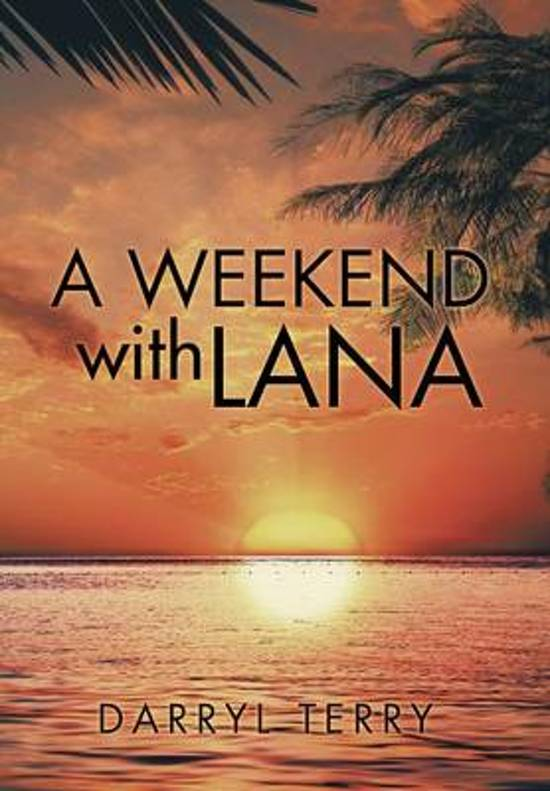 A Weekend with Lana