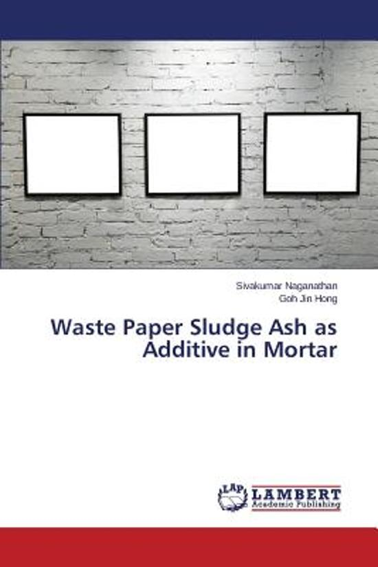Waste Paper Sludge Ash as Additive in Mortar