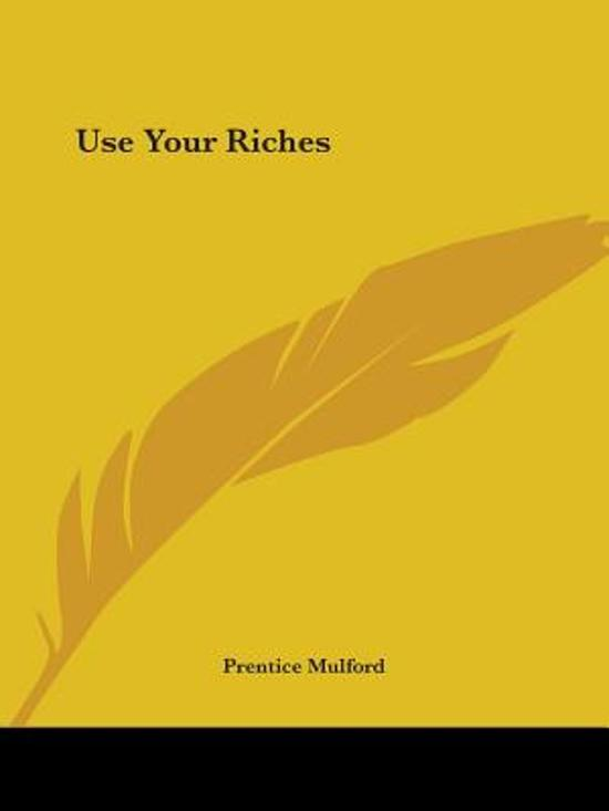 Use Your Riches