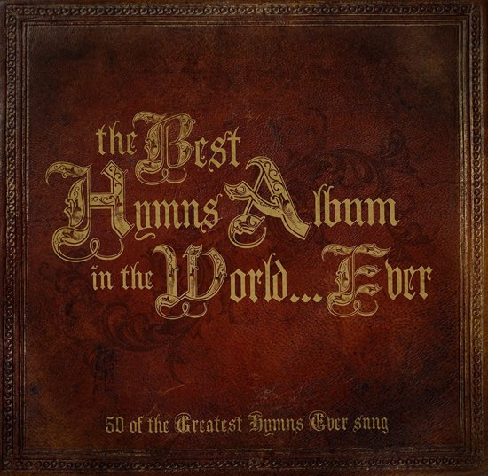 The Best Hymns In The World Ever
