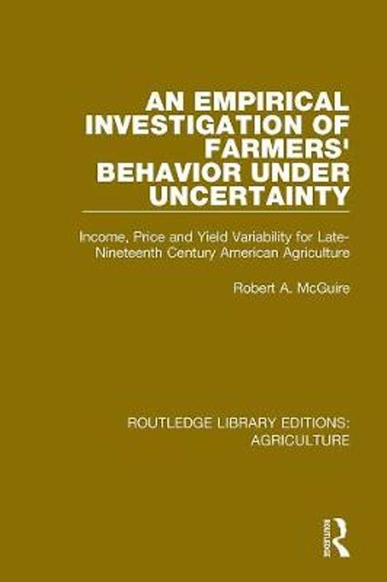 An Empirical Investigation of Farmers Behavior Under Uncertainty