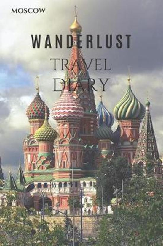 Moscow Wanderlust Travel Diary