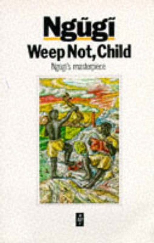 the societal issues in weep not child by ngugi wa thiongo Large-scale issues plaguing society and weep not, child has 1728 ratings and 130 reviews i am not a fan of ngugi wa thiong'o 1964 weep not, child.