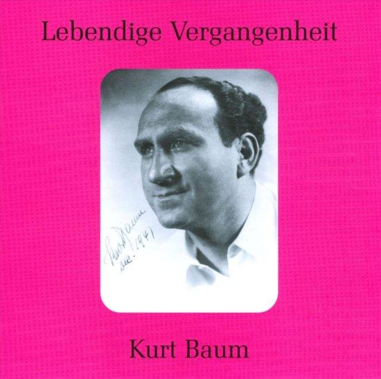 Lebendige Vergangenheit: Kurt Baum