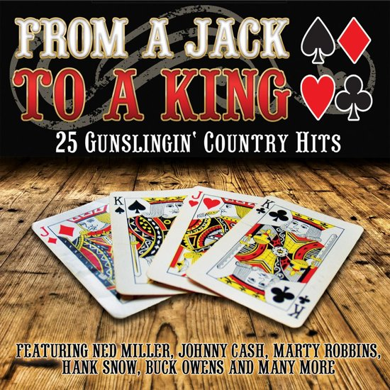 From a Jack to a King: 25 Gunslingin' Country Hits