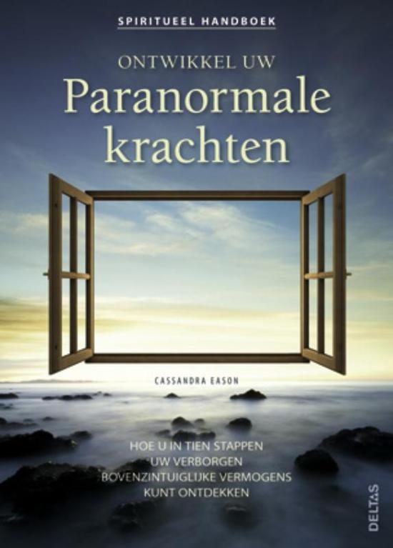 Spiritueel handboek - Ontwikkel uw paranormale krachten