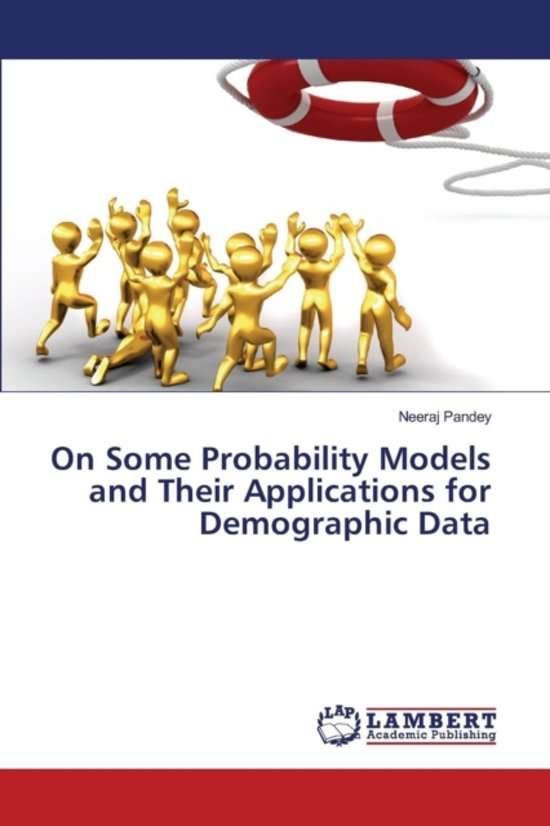 On Some Probability Models and Their Applications for Demographic Data