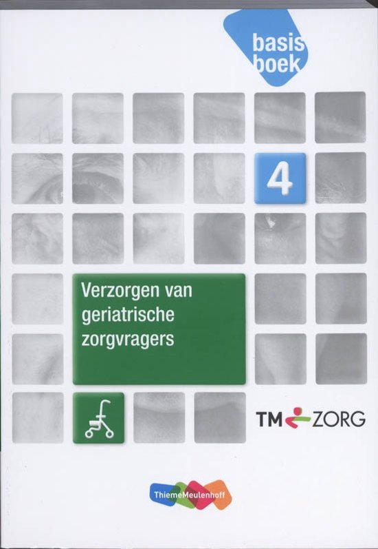 Verzorgen Van Geriatrische Zorgvragers / Niveau 4 / Deel Basisboek